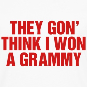 They gon think I won a Grammy T-Shirts - Men's Premium Long Sleeve T-Shirt