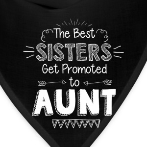 the best sisters get promoted to aunt - Bandana