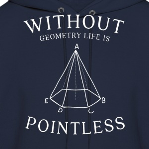 without geometry life is pointless - Men's Hoodie