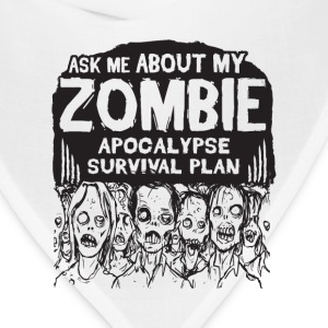 ask me about my zombie apocalypse survival plan - Bandana