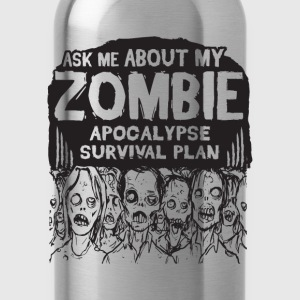 ask me about my zombie apocalypse survival plan - Water Bottle