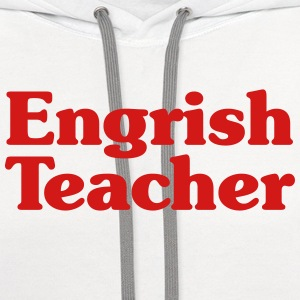 Engrish Teacher T-Shirts - Contrast Hoodie