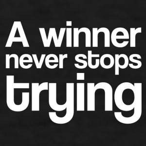 A winner never stops trying - Men's T-Shirt