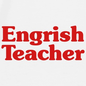 Engrish Teacher Mugs & Drinkware - Men's Premium T-Shirt