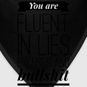 You are fluent in lies excuses and bullshit Mugs & Drinkware - Bandana