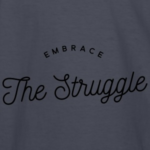 embrace the struggle Hoodies - Kids' Long Sleeve T-Shirt