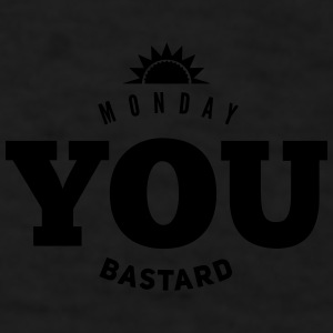 monday you bastard Mugs & Drinkware - Men's T-Shirt