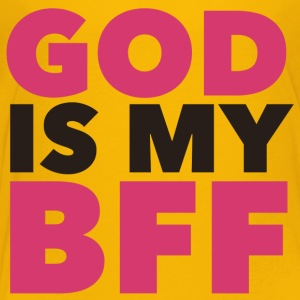 God Is My BFF  - Toddler Premium T-Shirt