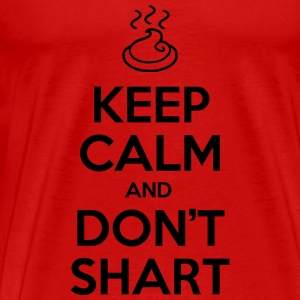 Keep Calm and Don't Shart Tanks - Men's Premium T-Shirt