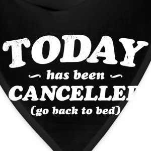 Today has been cancelled - Bandana