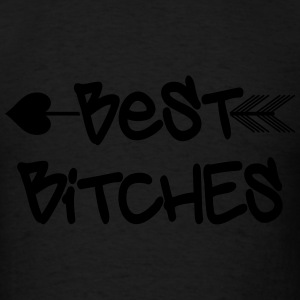BEST BITCHES LEFT - Men's T-Shirt