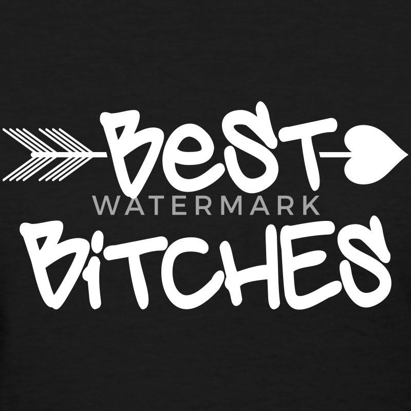 BEST BITCHES RIGHT - Women's T-Shirt