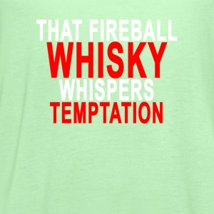 that_fireball_whisky_whispers_temptation - Women's Flowy Tank Top by Bella
