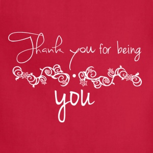 Thank you for being you - Adjustable Apron