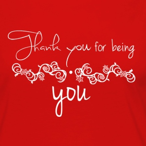 Thank you for being you - Women's Premium Long Sleeve T-Shirt
