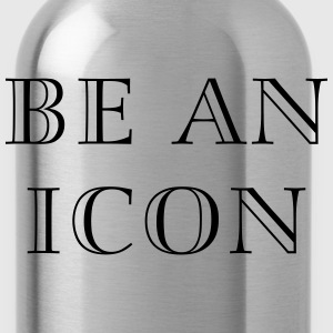Be an icon Women's T-Shirts - Water Bottle