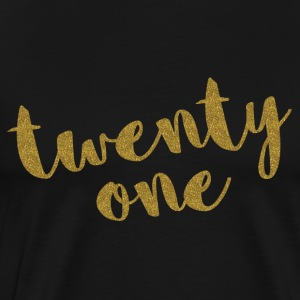 Twenty One / 21 Glitter Birthday Quote Long Sleeve Shirts - Men's Premium T-Shirt