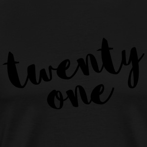Twenty One / 21 Birthday Quote Sportswear - Men's Premium T-Shirt