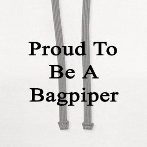 proud_to_be_a_bagpiper T-Shirts - Contrast Hoodie