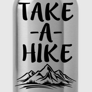 Take a Hike funny saying shirt - Water Bottle