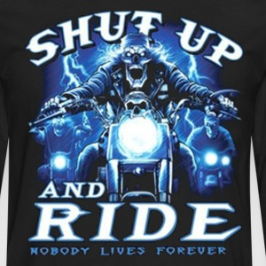 Shut Up and Ride Biker Shirt - Men's Premium Long Sleeve T-Shirt