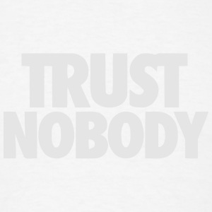 TRUST NOBODY Tanks - Men's T-Shirt