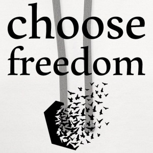 choose freedom T-Shirts - Contrast Hoodie