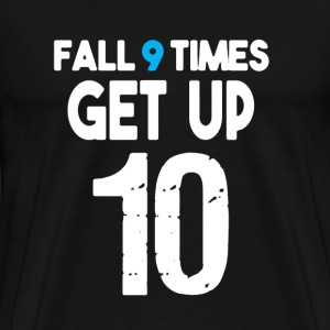 Fall 9 Times Get Up 10 - Men's Premium T-Shirt