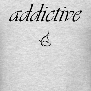 Addictive  Tanks - Men's T-Shirt