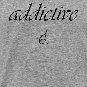 Addictive  Tanks - Men's Premium T-Shirt