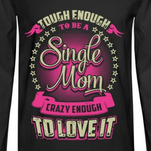 Single Mom Shirt - Men's Long Sleeve T-Shirt