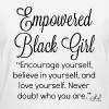 Empowered Black Girl Tee With Inspirational Quote  - Women's T-Shirt