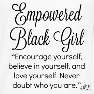 Empowered Black Girl Tee With Inspirational Quote  - Men's Premium Long Sleeve T-Shirt