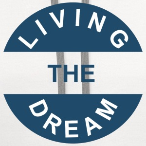 Living the Dream - Contrast Hoodie