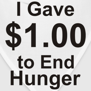 I Gave $1.00 to End Hunger - Bandana