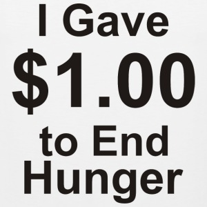 I Gave $1.00 to End Hunger - Men's Premium Tank
