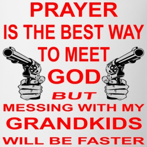 Meet God Messing With My Grandkids Is Faster - Coffee/Tea Mug