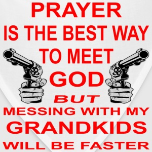 Meet God Messing With My Grandkids Is Faster - Bandana