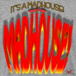 It's a Madhouse! - Men's Premium T-Shirt