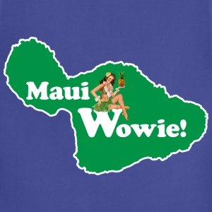 Maui, Wowie! Funny Island of Maui Joke Shirts T-Shirts - Adjustable Apron