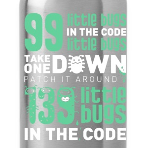 99 Little Bugs In The Code - Water Bottle