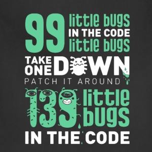99 Little Bugs In The Code - Adjustable Apron