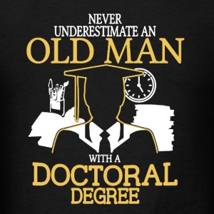Old Man Doctoral Degree - Men's T-Shirt