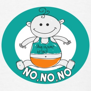 No, No, No ... - Men's T-Shirt