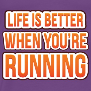 Life is better when you're running - Men's Premium T-Shirt