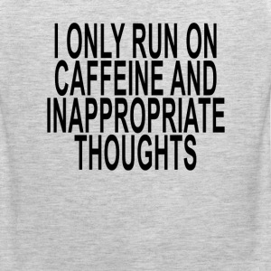 caffeine_and_inappropriate_thoughts_ - Men's Premium Tank