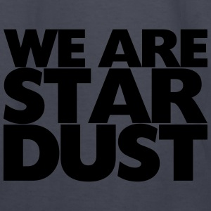 we are stardust FAT Hoodies - Kids' Long Sleeve T-Shirt