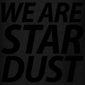 we are stardust italic Hoodies - Men's T-Shirt