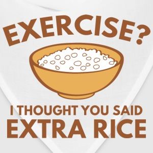 Exercise ? Extra Rice - Bandana