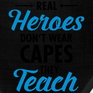 Real Heroes Don\'t Wear Capes - They Teach T-Shirts - Bandana
